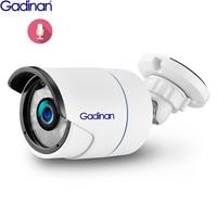 Gadinan H.265 5MP 3MP 2MP IP Audio Camera Outdoor Record Sound Waterproof Metal Full HD RTSP FTP P2P Onvif Night Vision 48V POE
