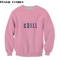 3ae609e718f PLstar Cosmos 2017 New Fashion 3D Sweatshirts CHILL Letter Print Pink  Pullovers Crewneck Women Men Casual