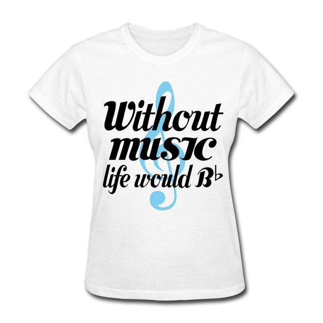 Music Lover Quote Womenu0027s T Shirt For Women Summer 2017 Fashion Design  Funny Woman T