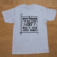 0f4b2621 Personalized Math Teacher Can Make Students Cry T-Shirts Men Cotton Fun  Tshirt Adult T