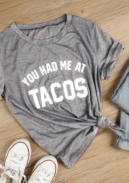 d92b7052 You Had Me at Tacos T-Shirt funny slogan tees grunge aesthetic camiseta  tumblr women