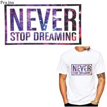 Prajna DIY Never Stop Dreaming Letter Iron-On Heat Transfer Vinyl Thermal Ironing Stickers Patches On T-shirt Iron