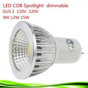 Новая Мощная лампада Led GU5.3 COB 9 Вт 12 Вт 15 Вт с регулируемой яркостью Led Cob прожектор крутая белая лампа GU 5,3 110 В 220 В MR16 12 В