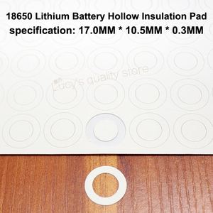 Image 3 - 100 قطعة/الوحدة 18650 بطارية ليثيوم PET البلاستيك الإيجابية جوفاء لوحة العزل شقة الأصلي طوقا البطارية Accessories17 * 10.5*0.3