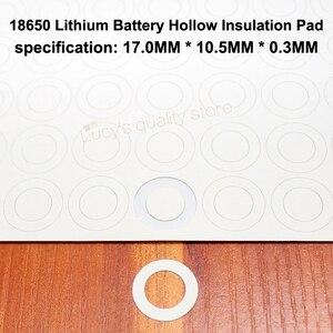 Image 3 - 100 Stks/partij 18650 Lithium Batterij Huisdier Plastic Positieve Holle Platte Isolatie Pad Originele Pakking Batterij Accessories17 * 10.5*0.3