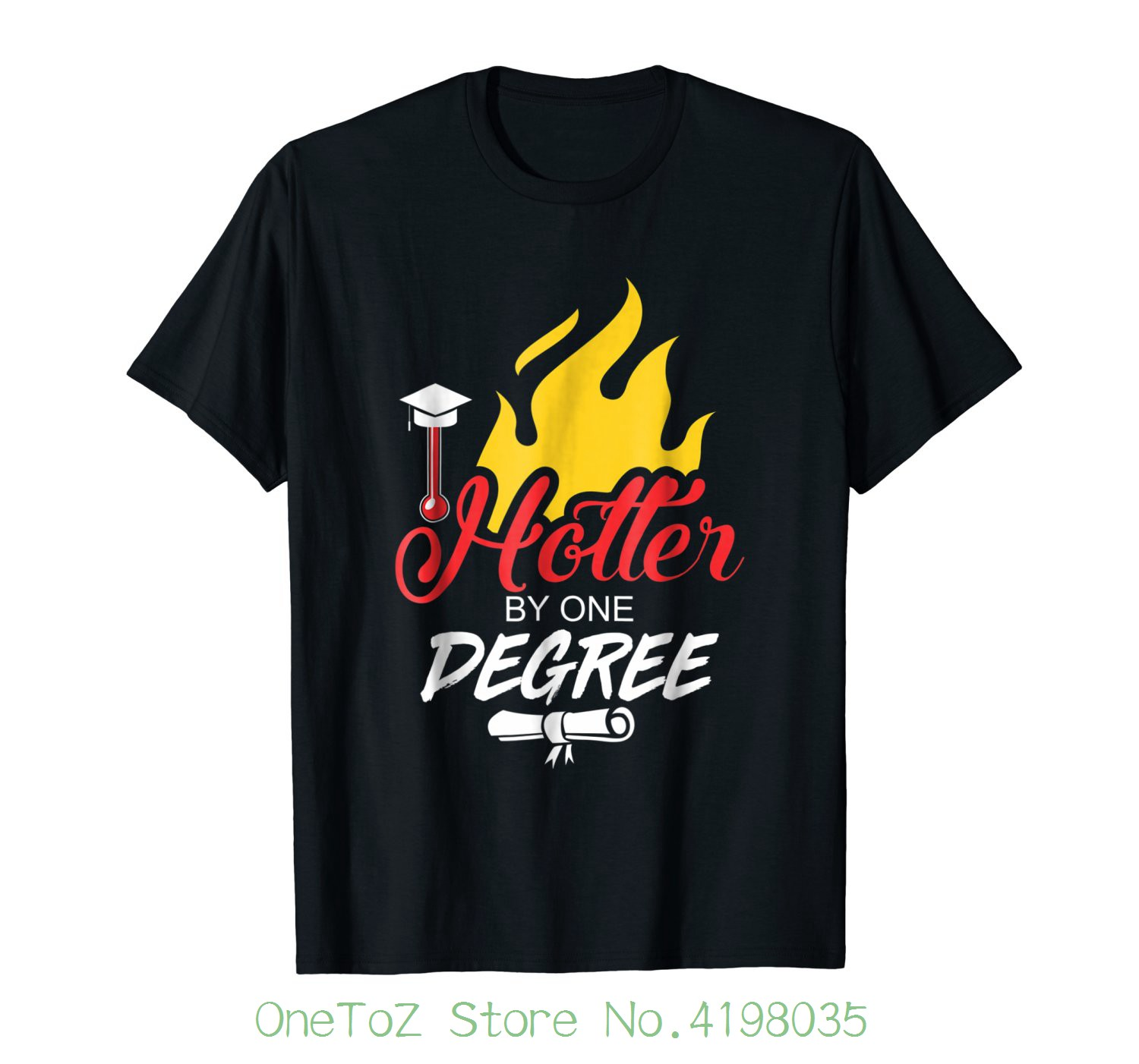 Hotter By One Degree Shirt Graduation 2018 Best Gift T Shirt Men Casual Cotton Short Sle ...