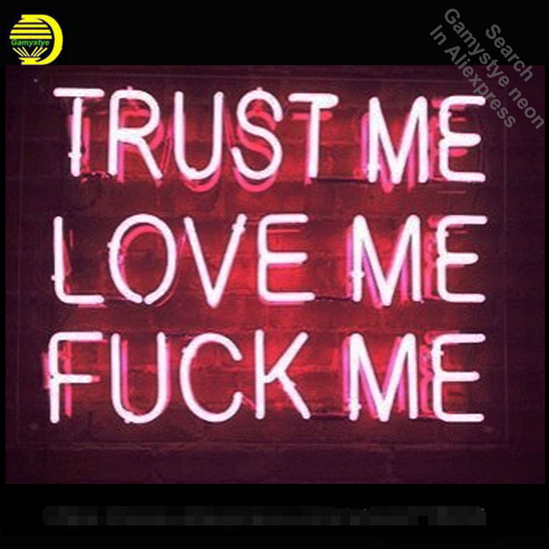 US $94 35 26% OFF Trust Me Love me Home Decor neon Signs Real Glass Tube  neon lights Recreation Home Wall Windows Iconic Sign Neon Light Art VD-in
