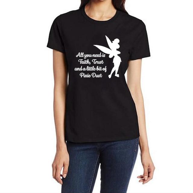 Website für Rabatt neue bilder von das Neueste US $4.95 45% OFF|Alles was sie brauchen ist ein wenig Glauben Vertrauen und  Pixie Dust t shirt Femme Tinkerbell Gedruckt T shirt Frauen Nette Harajuku  ...