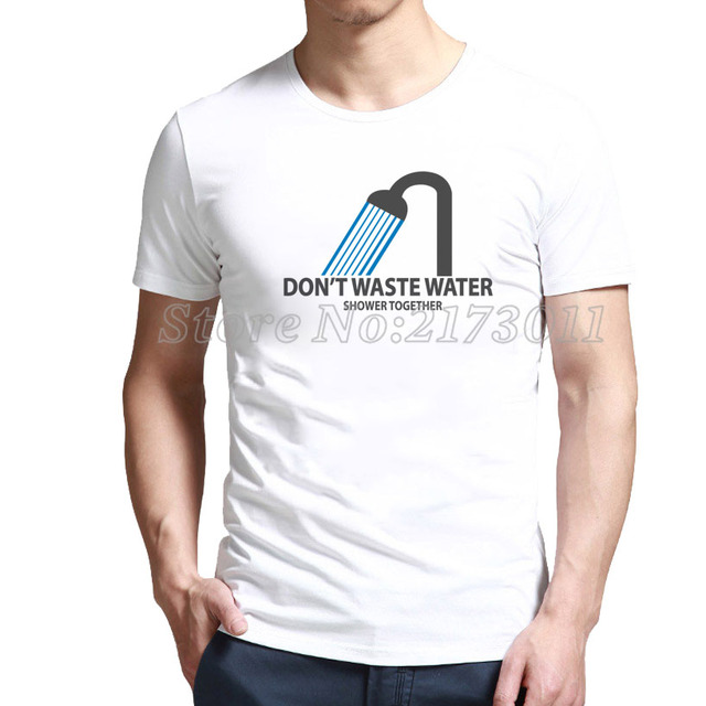 0330c3a7c2 2016 Top Fashion Sale Fashion Short Polyester Best Savings For Don't Waste  Water - Shower Together! T-shirt Outlet Online Shop