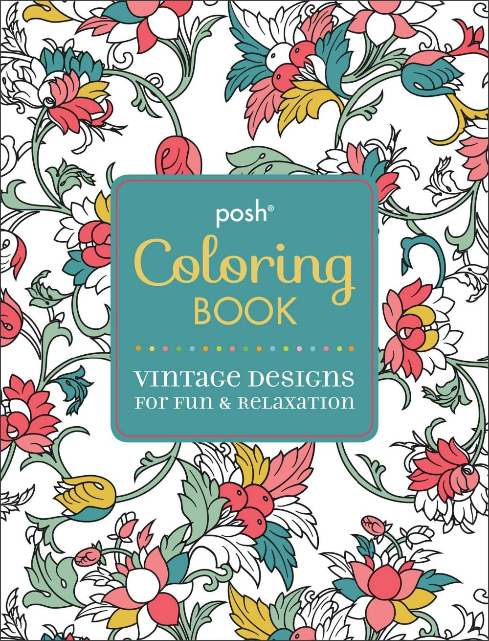 Posh coloring book soothing designs for fun and relaxation - Aliexpress Com Buy Posh Adult Coloring Book Vintage Designs For Fun Relaxation Coloring Books For Adults From Reliable Book Education Suppliers On