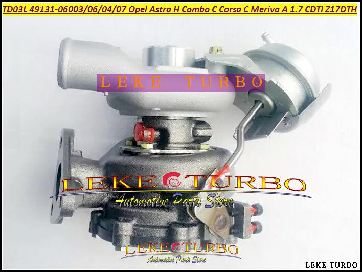 TD03L 49131-06006 06003 49131-06007 97300092 Turbo For Opel Astra H Combo C Corsa C Meriva A 1.7L CDTI Z17DTH 100HP Turbocharger