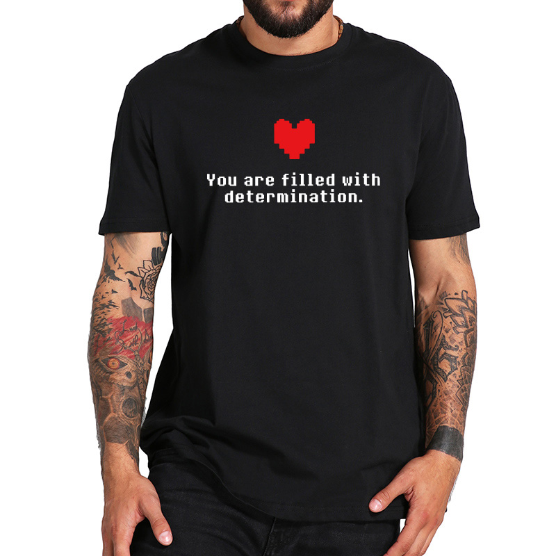 Undertale T Shirt Game You Are Filled With Determination Print Tee Funny Tshirt Black Cotton EU Size