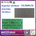 F3.75 152 * 304 mm led matrix display led módulo P4.75 interior 32 * 64 dot única red led publicidade tela do painel de led board diy kits