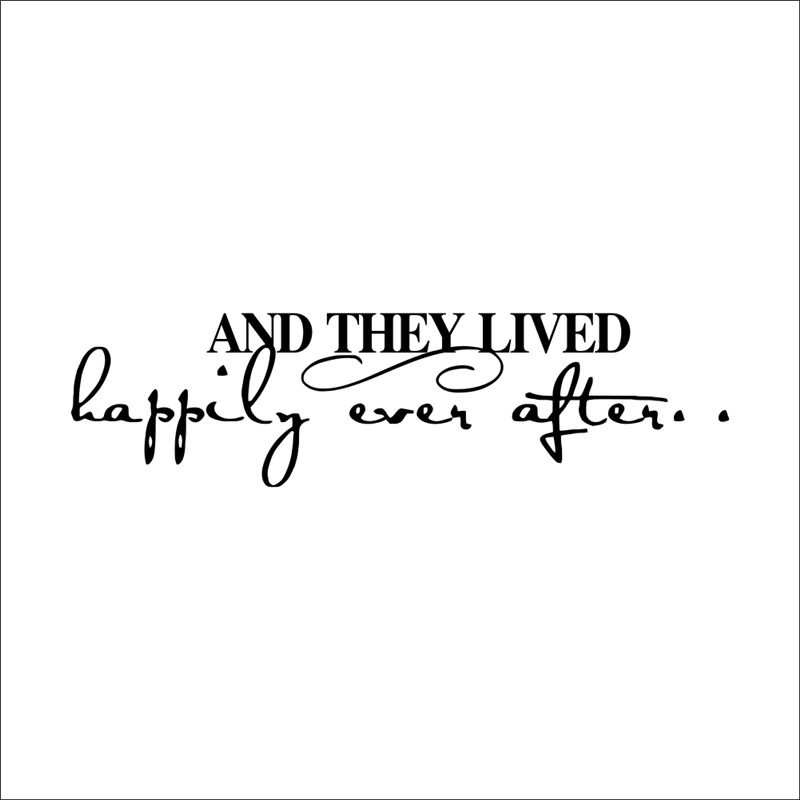 And They Lived Happily Ever After Inspirational Quotes Wall Stickers