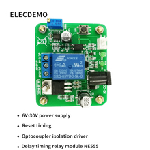 NE555 Module Delayed timing relay module timing time adjustable 6V~30V power supply Function demo Board aiyima ac220v delayed relay on off cycle timing programmable module for motor pump led time control
