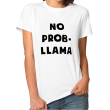 NO PROB LLAMA Letter Print Street Fashion Brand T Shirt Women Black White Casual Slim Women Tops  Plus Size Tee Shirt Femme