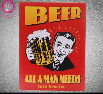 Carteles de lata de gran tamaño, cerveza, todo hombre necesita pegatina de pared, pintura grande de Metal, carteles de estaño, pintura, etiqueta de pared grande 30X40CM, decoración de la casa