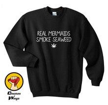 Real mermaids smoke seaweed Top Crewneck Sweatshirt Unisex More Colors XS – 2XL