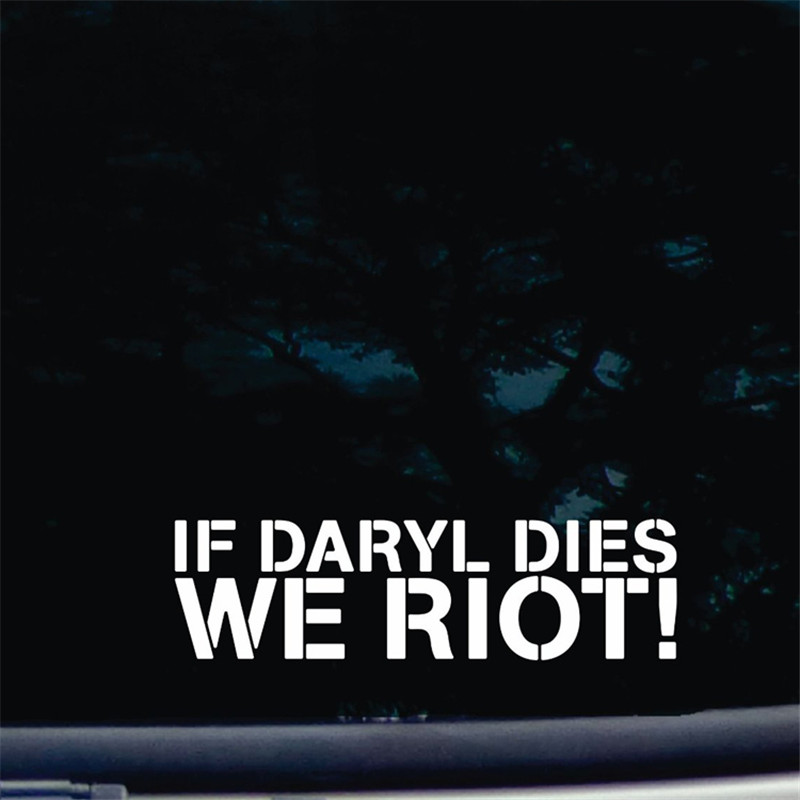 If Daryl Dies WE RIOT Sticker die cut vinyl decal for window car truck noteBook virtually any hard, smooth surface