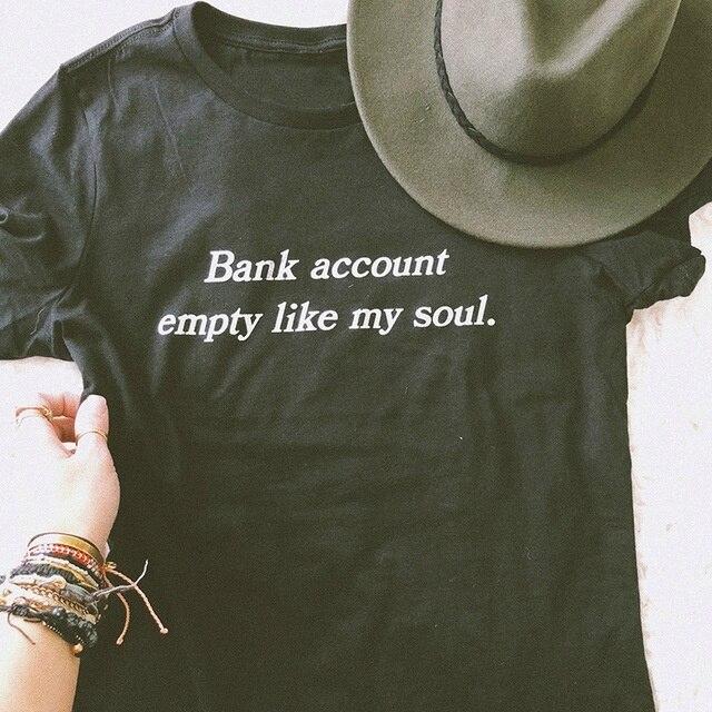 hahayule XSX EMIR ROFFER Bank Account Empty Like My Soul Black T-shirt Fashion Streetwear Women T Shirt Casual Cotton T Shirt