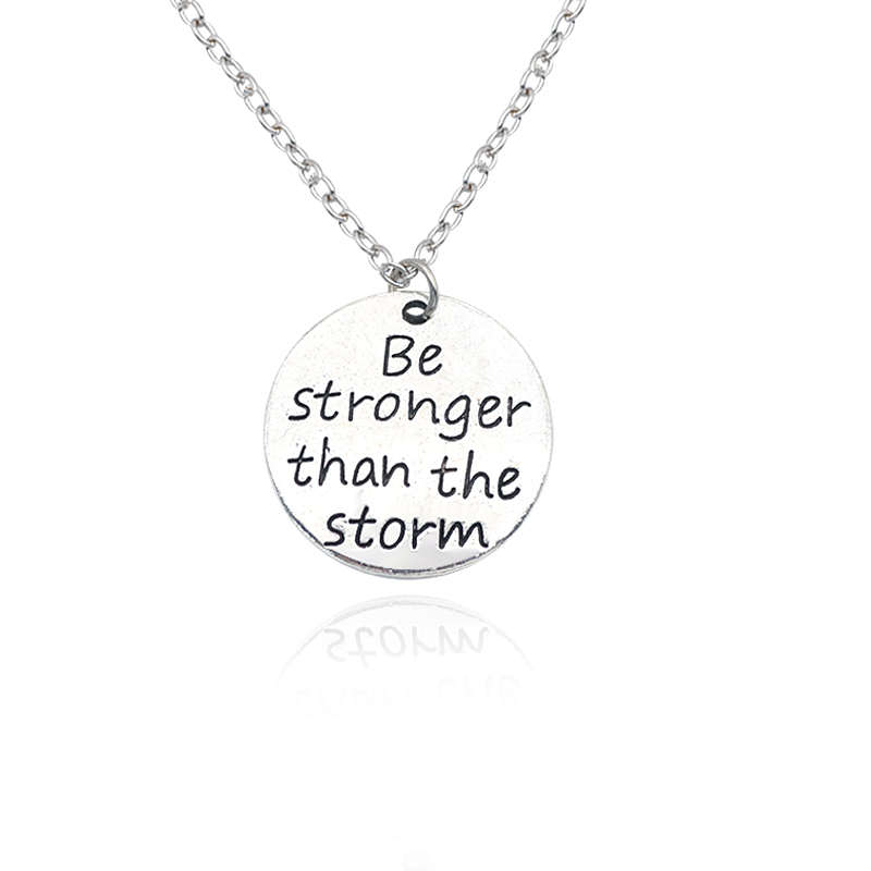 Trendy Inspiring Jewelry Carved Be Stronger Than The Storm Charm Pendant Necklaces Unisex Choker Necklace Drop Shipping
