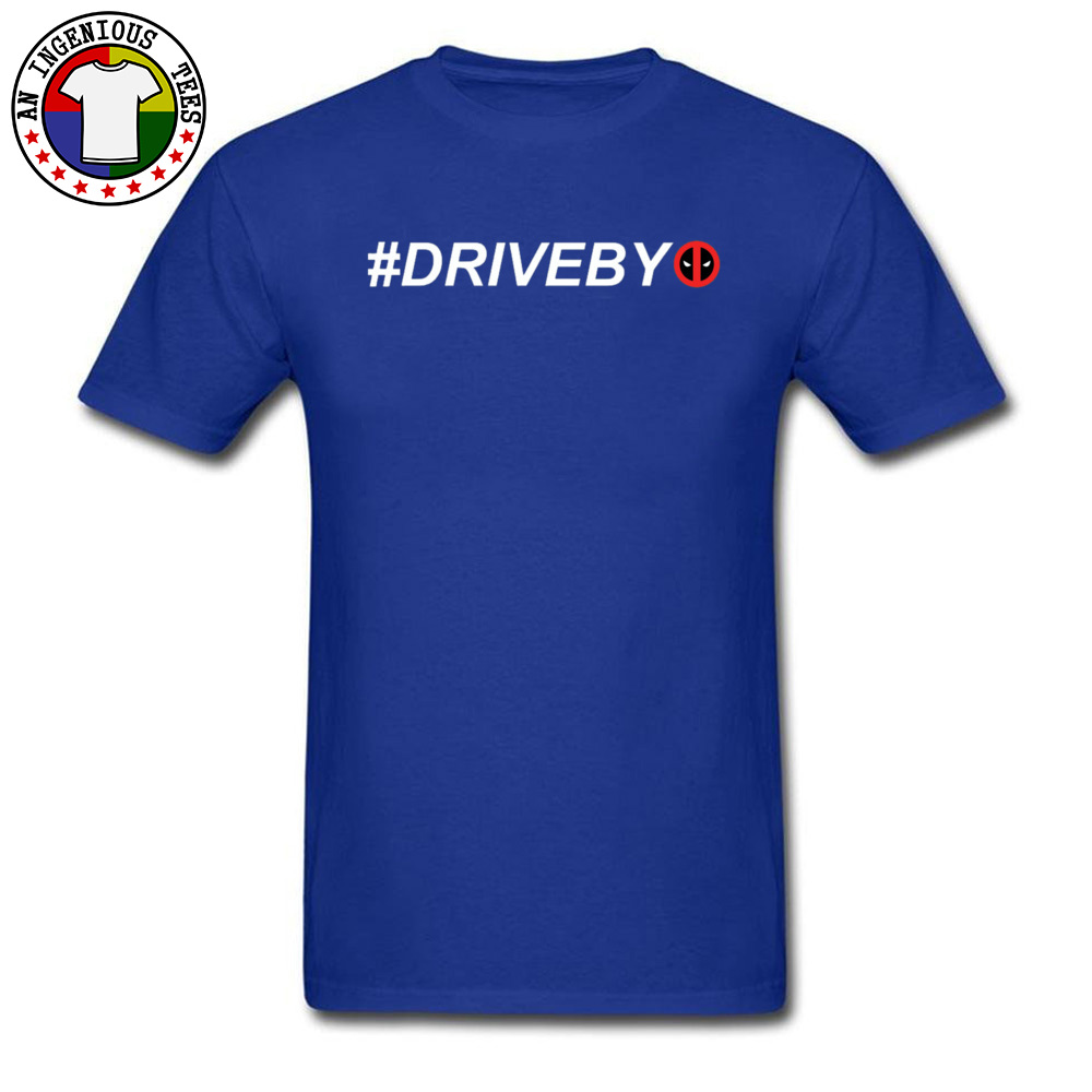 Deadpool Hashtag Drive By 1226 100% Cotton Tops T Shirt for Adult Casual T-shirts 2018 Round Neck Tops T Shirt Short Sleeve Deadpool Hashtag Drive By 1226 blue