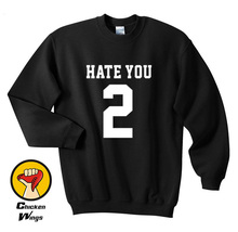 Hate You 2 Too Unisex Team Shirt Tumblr shirt Top Crewneck Sweatshirt More Colors XS - 2XL