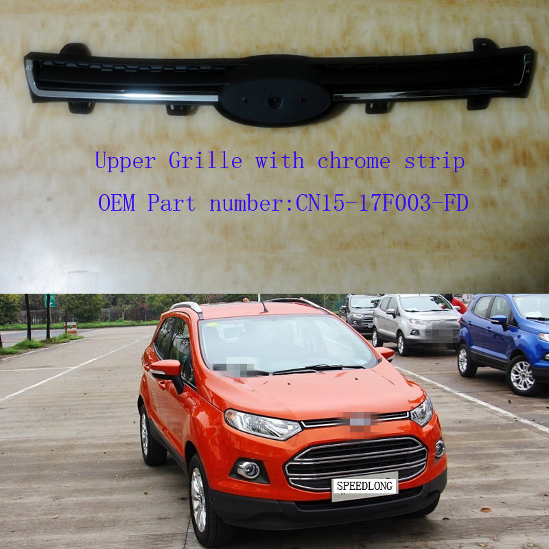 1pcs FRONT UPPER GRILLE GRILL WITH CHROME STRIP for Ford Ecosport 2013 2014
