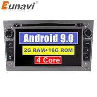 Eunavi 2 Din Android 9.0 2G RAM 2DIN CAR DVD PLAYER RADIO GPS NAVI TOUCH SCREEN For Opel Astra H G J Vectra Antara Zafira Corsa