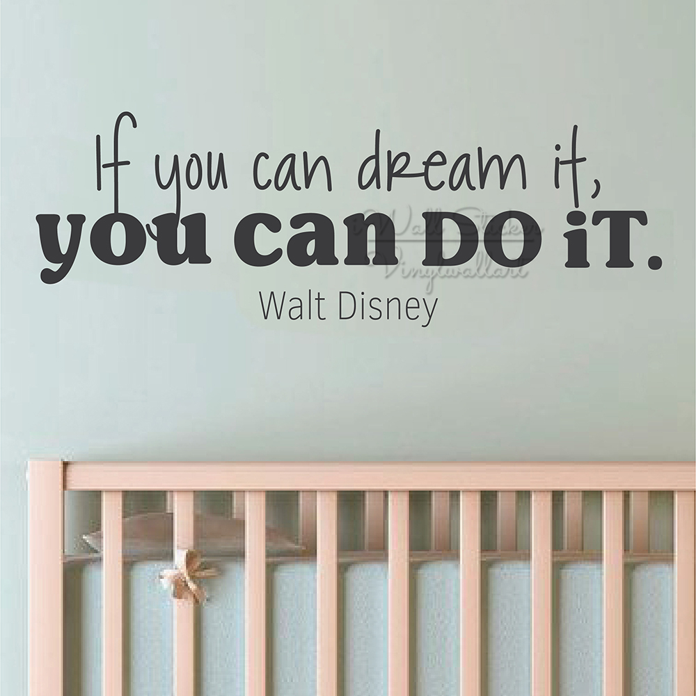 If You Can Dream It Quotes Wall Stickers Baby Nursery Wall Quotes Decal Removable Children Room Quote Wall Decor Cut Vinyl Q320 in Wall Stickers from Home Garden