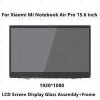 15,6 ''для ноутбук Xiaomi Mi Air Pro 15,6 дюймов Тетрадь ips ЖК дисплей Экран Дисплей матрица Стекло агрегат + рамка 1920x1080 NV156FHM N61