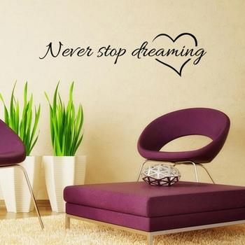 Never Stop Dreaming Removable Wall Sticker-Free Shipping For Bedroom Living Room Wall Stickers With Quotes