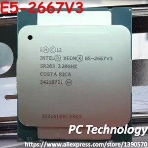 Image 1 - Oryginalny Intel Xeon OEM wersja E5 2667V3 procesora E5 2667V3 3.2GHz 8 rdzeń 20M LGA2011 3 135W 1 rok gwarancji E5 2667 V3