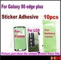10 unids Original adhesivo etiqueta engomada del pegamento cinta para la galaxia S6 borde + Plus G9280 batería cubierta de la pantalla LCD + front etiqueta engomada del marco