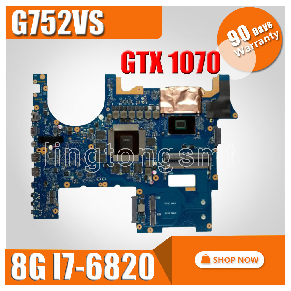 with GTX 1070M 8GB I7-6820HQ G752VS laptop Motherboard for asus ROG G752 G752V G752VM G752VML G752VS Mianboard motherboard ноутбук asus rog g752vs kbl gc438t 17 3