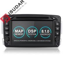 Isudar Штатная Универсальная Автомагнитола навигация Android 8.1.0 2 Din для автомоблей Mercedes/Benz/CLK/W209/W203/W208/W463/Vaneo/Viano/Vito FM AM Радио Видео DSP