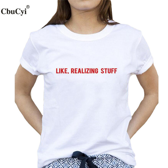 Harajuku Fashion Tumblr Tee Shirt Femme Like Realizing Stuff ...
