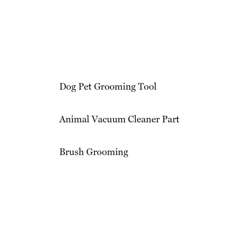 Hund Pet Pflegenwerkzeug Tier Staubsauger Teil Pinsel Pflege