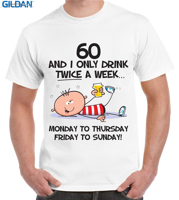 Funny Band T Shirts I Only Drink Twice A Week 60Th Birthday MenS Graphic O
