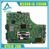 Per ASUS K53SD REV: 6.0 madre Del Computer Portatile con i3 CPU USB3.0 K53SD GT610M 2 GB DDR3 HM65 Integrato 8 * memoria 100% Testato