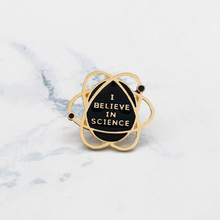 """I Believe in Science"" pin"