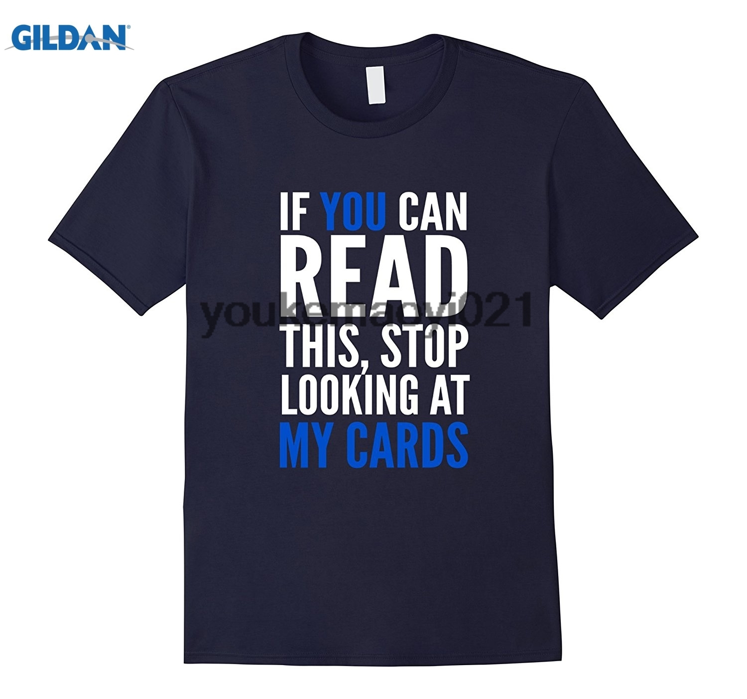 GILDAN If You Can Read This Stop Looking At My Cards Poker T-Shirt