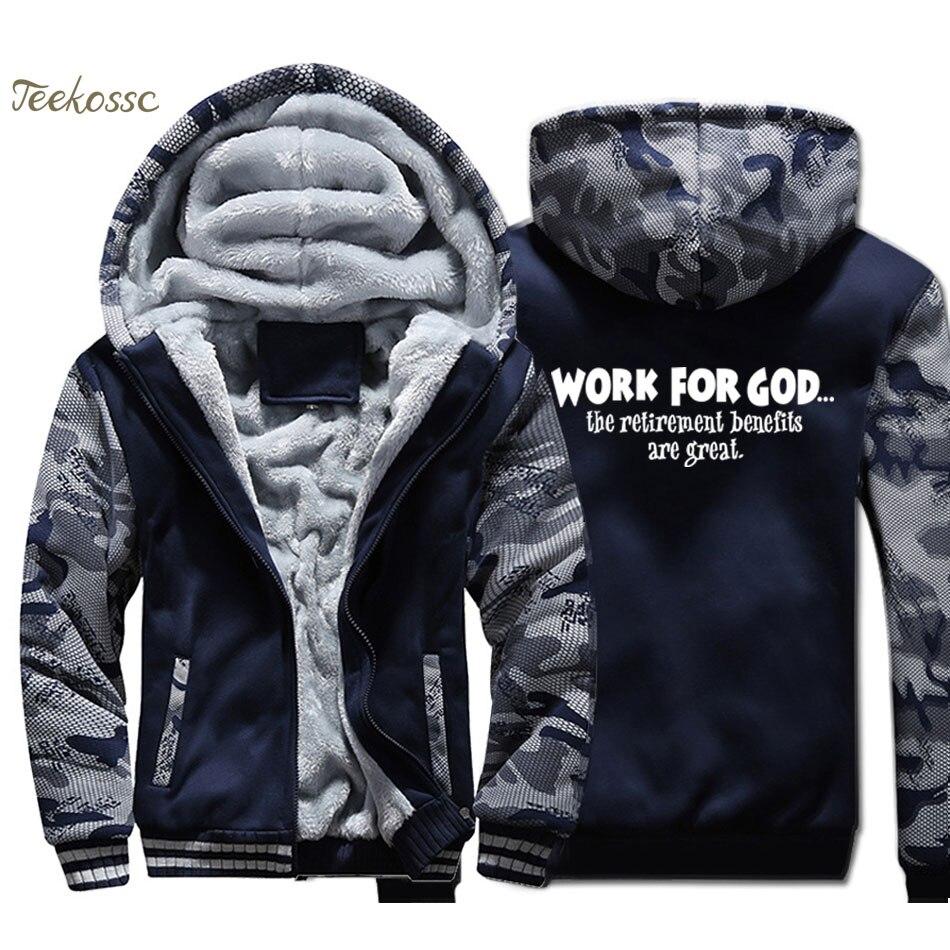 Work For God The Retirement Benefits Are Great Jacket Men Hipest Sweatshirt Coat Winter Thick Fleece Super Warm Fitness Hoodie