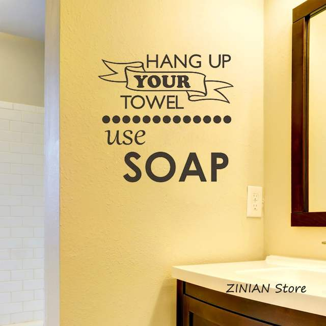 Hang Up Your Towel Use Soap Vinyl Wall