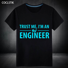 100% Cotton Summer Mens T-shirts Fluorescent TRUST ME HUMOR I AM AN ENGINEER T Shirt Male O-Neck Funny Top Tee Streetwear S-5XL
