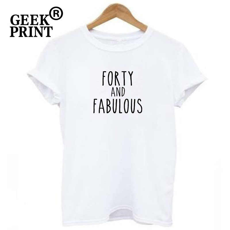 a7b2110e2 ... Women Tops FORTY AND FABULOUS 40 Birthday Tshirts Lady party  celebration funny fab gift T Shirt ...