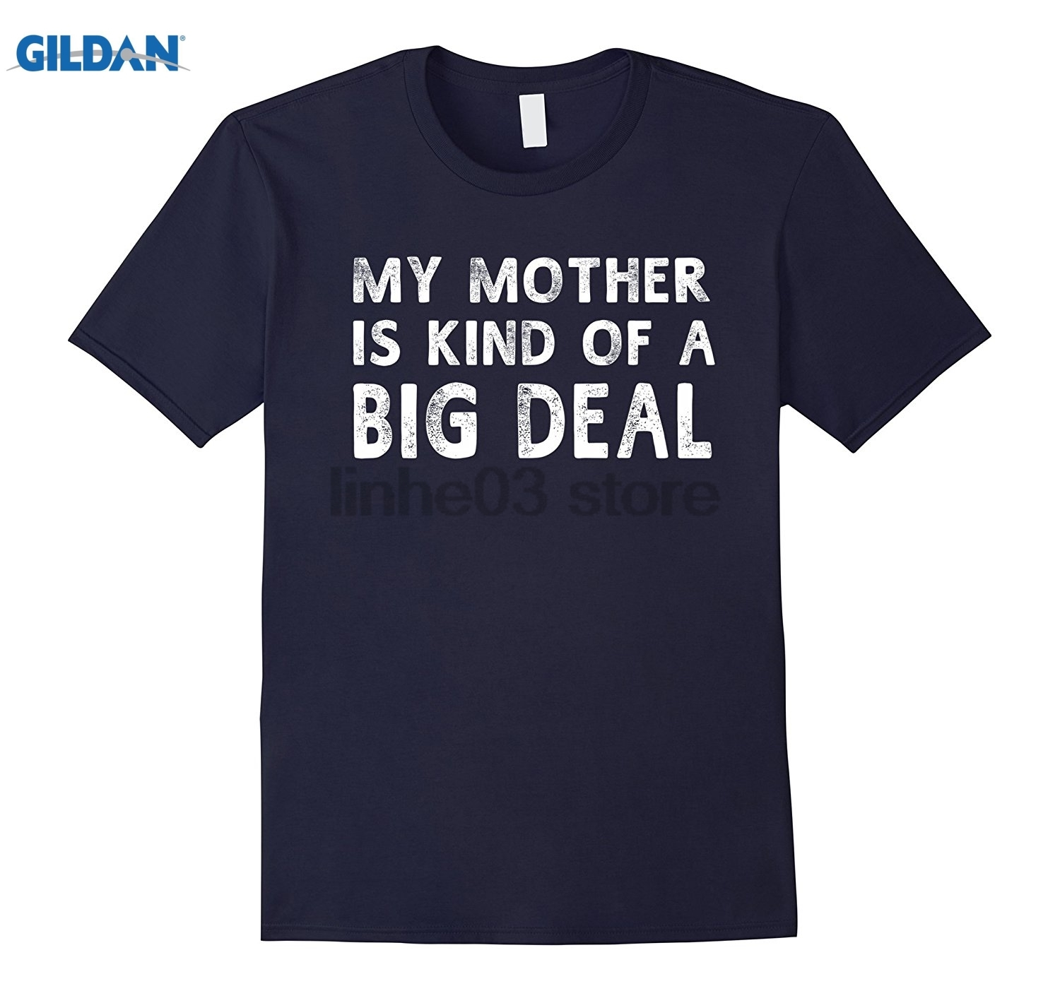 GILDAN My Mother Is Kind Of A Big Deal Mothers Day Gifts T-Shirt sunglasses women T-shirt