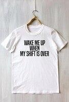 Wake Me Up при моем сдвиг Over Tee забавные слишком устал работать не говоря никакой проблемы, пожалуйста, лозунг tumblr футболка tumblr футболка