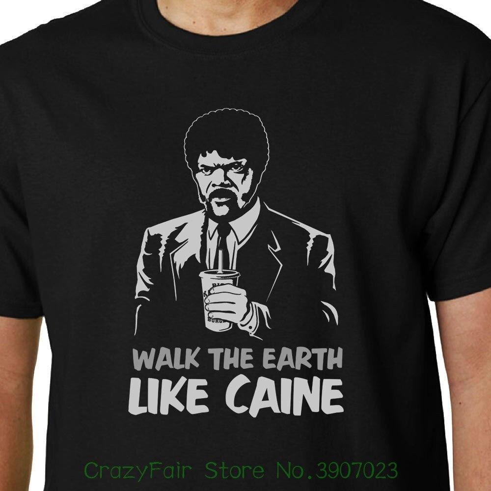 walk-the-earth-like-caine-t-shirt-pulp-fiction-font-b-tarantino-b-font-jules-funny-quote-geek-new-fashion-cool-casual-t-shirts
