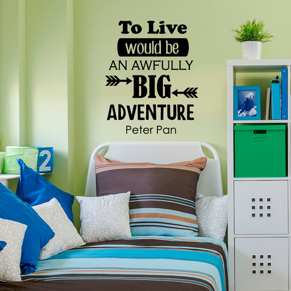 Inspirational Quotes Wall Decal To Live Would Be An Awfully Big Adventure - Peter Pan Boys Girls Kids Room Nursery Decor WW-5